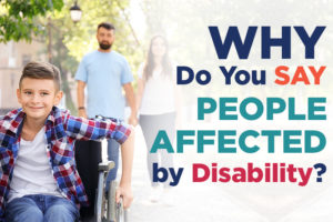 Why Do You Say People Affected by Disability Blog Post Image